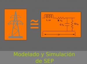 Modelado y Simulación de Sistemas Eléctricos de Potencia