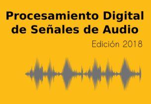 Curso de grado, posgrado y actualización : Procesamiento digital de señales de audio