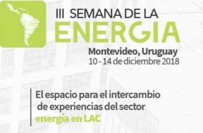III Semana de la Energía en Montevideo-Uruguay del 10 al 14 de Diciembre de 2018