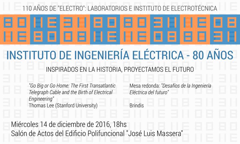 80 años del Instituto de Ingeniería Eléctrica