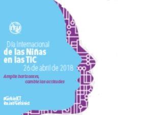 Jueves 26 de abril de 2018 – Día internacional de las niñas en las TIC's